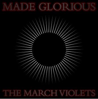 THE MARCH VIOLETS MADE GLORIOUS